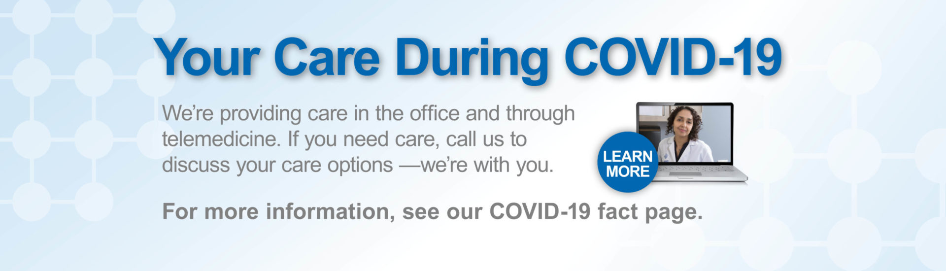 Click to find out more about your care during COVID-19.
